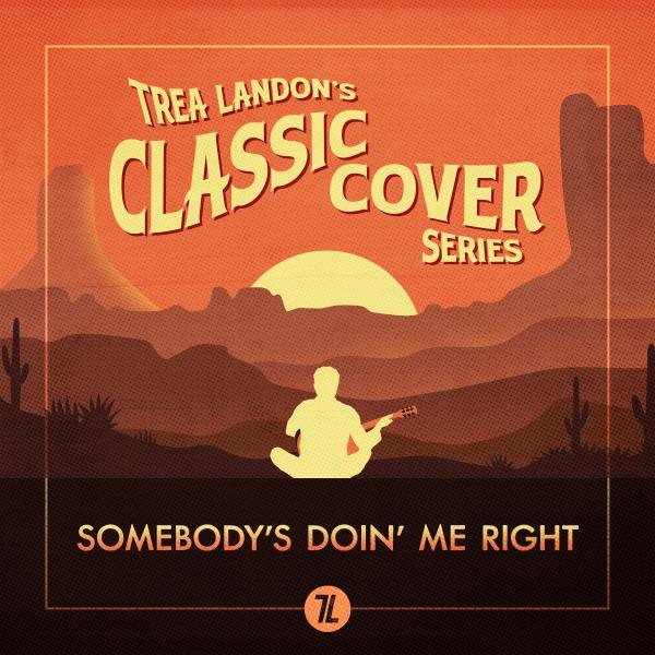 "Somebody's Doin' Me Right"" (Trea Landon's Classic Cover Series)"