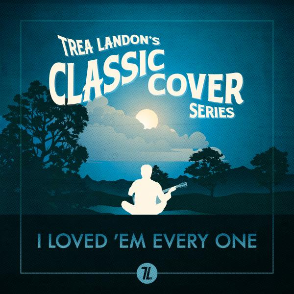 Trea Landon - I Loved 'Em Every One